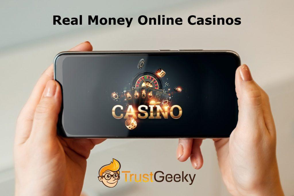 Real Money Online Casinos - TrustGeeky